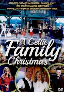 A Celtic Family Christmas with Natalie MacMaster and the Leahy Family