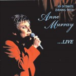 An Inimate Evening with Anne Murray - Live - recorded at The Metro Centre, Halifax