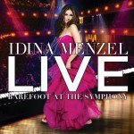 Idina Menzel Live - Barefoot at the Symphony - recorded at Koerner Hall, Toronto, mixed by Elliott Schiener