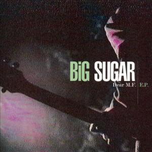 Big Sugar - Dear M.F. EP - recorded live in London, Ontario