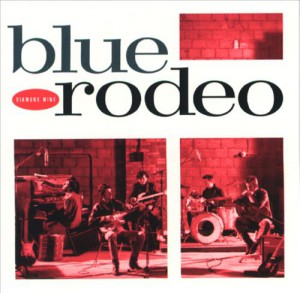 Blue Rodeo - Diamond Mine - recorded at The Donlands Theatre, Toronto