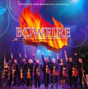 Bowfire - recorded at The Centre in the Square, Kitchener