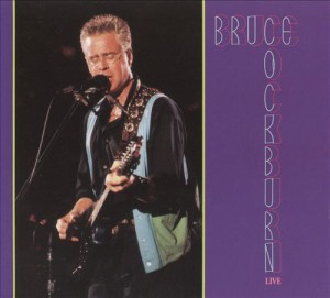 Bruce Cockburn Live - recorded at The Ontario Place Forum, Toronto