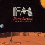 FM - Retroactive - recorded at RPM, Toronto - Produced by Terry Brown