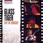 Glass Tiger - Live In Concert at The Ontario Place Forum, Toronto