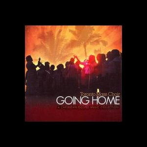 Toronto Mass Choir - Going Home