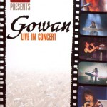 Gowan - Live In Concert at the Spectrum, Montreal
