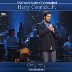 Harry Connick Jr. - Only You In Concert - recorded at the Capitol Theatre in Quebec City