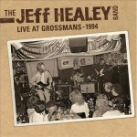 Jeff Healey - Live At Grossman's - 1994 - Toronto