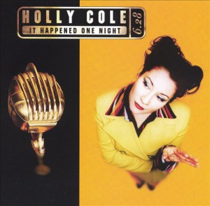 Holly Cole - It Happenened One Night - recorded at Theatre St. Denis, Montreal