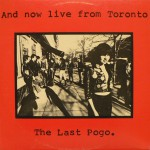 The Last Pogo - recorded at The Horseshoe, Toronto