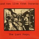 The Last Pogo - recorded at The Horseshoe, Toronto