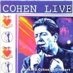 Leonard Cohen Live - recorded at The O'Keefe Centre, Toronto