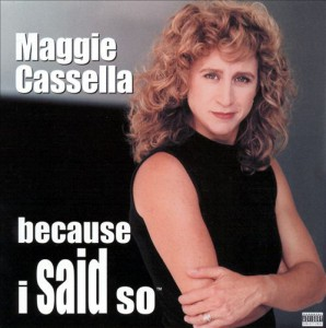 Maggie Casella - Because I Said So - recorded at Buddies in Bad Times Theatre, Toronto