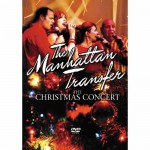 Manhattan Transfer - Christmas Concert - recorded at the Keswick Theatre in Philadelphia, PA