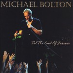 Michael Bolton - Till The End of Forever - Recorded at Casino Rama, Orillia, Ontario
