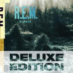 R.E.M. - Murmur - Deluxe 25th Anniversary Edition - Bonus CD recorded live at Larry's Hideaway, Toronto in 1983
