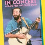 Raffi In Concert with the Rise and Shine Band - recorded at The Markham Theatre