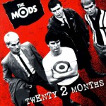 The Mods - Twenty 2 Months