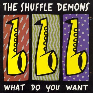 The Shuffle Demons - What Do You Want - recorded at The Bathurst St. Theatre, Toronto