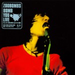Zoobombs - Bomb You Live - recorded at El Mocambo, Toronto