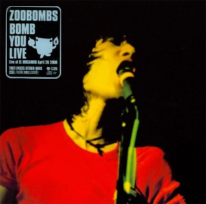 Zoobombs - Bomb You Live - recorded at El Mocambo, Toronto