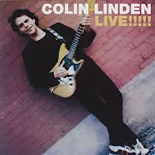 Colin Linden Live!!!!!  - Recorded at Larry's Hideaway, Toronto